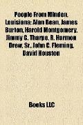 People from Minden, Louisian : Alan Bean, James Burton, Harold Montgomery, Jimmy G. Tharpe, ...