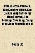 Chinese Pole Vaulters : Gao Shuying, Li Ling, Sun Caiyun, Yang Yansheng, Zhao Yingying, Liu ...