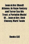 Joan of Arc Albums : In Rape Fantasy and Terror Sex We Trust, a Portable Model of... , Joan ...