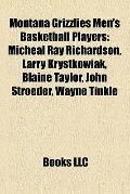 Montana Grizzlies Men's Basketball Players : Micheal Ray Richardson, Larry Krystkowiak, Blai...