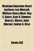 Montana Supreme Court Justices : Lee Metcalf, William Henry Hunt, Roy E. Ayers, Sam V. Stewa...
