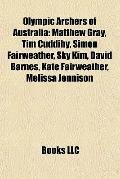 Olympic Archers of Australi : Matthew Gray, Tim Cuddihy, Simon Fairweather, Sky Kim, David B...