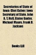 Secretaries of State of Iow : Chet Culver, Iowa Secretary of State, John A. T. Hull, Elaine ...