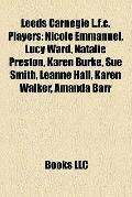 Leeds Carnegie L F C Players : Nicole Emmanuel, Lucy Ward, Natalie Preston, Karen Burke, Sue...