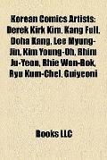 Korean Comics Artists : Derek Kirk Kim, Kang Full, Doha Kang, Lee Myung-Jin, Kim Young-Oh, R...