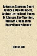 Arkansas Supreme Court Justices : Dale Bumpers, Andree Layton Roaf, James D. Johnson, Ray Th...