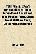 Freud Family : Edward Bernays, Clement Freud, Lucian Freud, Anna Freud, Jane Mcadam Freud, E...