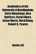 Academics of the University of Buckingham : Chris Woodhead, Alan Smithers, Karol Sikora, Jul...