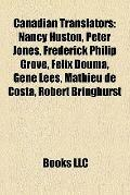 Canadian Translators : Nancy Huston, Peter Jones, Frederick Philip Grove, Felix Douma, Gene ...