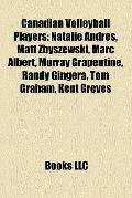 Canadian Volleyball Players : Natalie Andrès, Matt Zbyszewski, Marc Albert, Murray Grapentin...