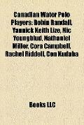 Canadian Water Polo Players : Robin Randall, Yannick Keith Lizé, Nic Youngblud, Nathaniel Mi...