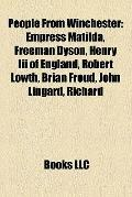 People from Winchester : Empress Matilda, Freeman Dyson, Henry Iii of England, Robert Lowth,...