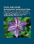 Food and Drink Biography Introduction : Otto Frederick Rohwedder, Anna Gare, Karen A. Page, ...
