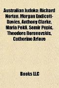 Australian Judok : Richard Norton, Morgan Endicott-Davies, Anthony Clarke, Maria Pekli, Semi...