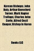 Korean Bishops : John Daly, Arthur Beresford Turner, Mark Napier Trollope, Charles John Corf...