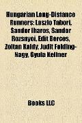 Hungarian Long-Distance Runners : László Tábori, Sándor Iharos, Sándor Rozsnyói, Edit Bérces...