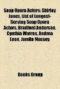 Soap Opera Actors : Shirley Jones, List of Longest-Serving Soap Opera Actors, Bradford Ander...