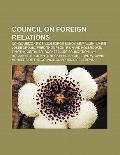 Council on Foreign Relations : Condoleezza Rice, Mcgeorge Bundy, Lew Allen, Fred Thompson, R...