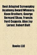 Best Adapted Screenplay Academy Award Winners : Coen Brothers, George Bernard Shaw, Francis ...