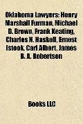 Oklahoma Lawyers : Henry Marshall Furman, Michael D. Brown, Frank Keating, Charles N. Haskel...