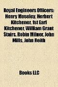Royal Engineers Officers : Henry Moseley, Herbert Kitchener, 1st Earl Kitchener, William Gra...