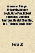 Alumni of Bangor University : Danny Boyle, Guto Puw, Robert Holdstock, Leighton Andrews, Dan...