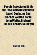 People Associated with the Free Methodist Church : Jacob Deshazer, Dan Blocker, Weston Noble...