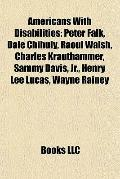 Americans with Disabilities : Peter Falk, Dale Chihuly, Raoul Walsh, Charles Krauthammer, Sa...