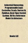 Industrial Computing : Programmable Logic Controller, Scada, Sercos Iii, Fieldbus, Real-Time...