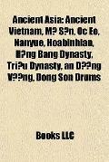 Ancient Asi : Ancient Vietnam, M¿ Son, Óc Eo, Nanyue, Hoabinhian, H¿ng Bàng Dynasty, Tri¿u D...
