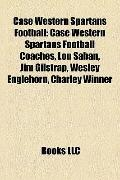 Case Western Spartans Football : Case Western Spartans Football Coaches, Lou Saban, Jim Gils...
