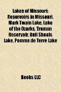 Lakes of Missouri : Reservoirs in Missouri, Mark Twain Lake, Lake of the Ozarks, Truman Rese...