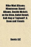 Mike Watt Albums : Minutemen (Band) Albums, Double Nickels on the Dime, Ballot Result, Ball-...