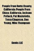 People from Butte County, Californi : People from Chico, California, Jackson Pollock, Pat Ma...