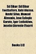 Sd Eibar : Sd Eibar Footballers, Xabi Alonso, David Silva, Manuel Almunia, José Eulogio Gára...