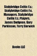 Stalybridge Celtic F C : Stalybridge Celtic F. C. Managers, Stalybridge Celtic F. C. Players...