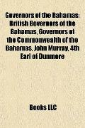 Governors of the Bahamas : British Governors of the Bahamas, Governors of the Commonwealth o...