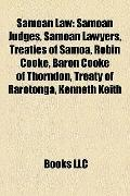 Samoan Law : Samoan Judges, Samoan Lawyers, Treaties of Samoa, Robin Cooke, Baron Cooke of T...