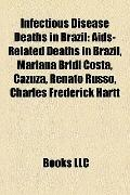 Infectious Disease Deaths in Brazil : Aids-Related Deaths in Brazil, Mariana Bridi Costa, Ca...