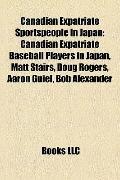 Canadian Expatriate Sportspeople in Japan : Canadian Expatriate Baseball Players in Japan, M...