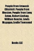 People from Erewash : People from Ilkeston, People from Long Eaton, Robert Lindsay, William ...