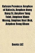 Kalasin Province : Amphoe of Kalasin, Amphoe Nong Kung Si, Amphoe Yang Talat, Amphoe Kham Mu...