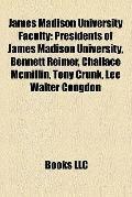James Madison University Faculty : Presidents of James Madison University, Bennett Reimer, C...