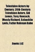 Television Actors by Century : 20th-Century Television Actors, Sid James, Tony Hancock, Wend...