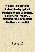 Poems from Northern Ireland : Poetry by Paul Muldoon, Poetry by Seamus Heaney, Poetry by W. ...
