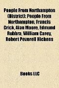 People from Northampton : People from Northampton, Francis Crick, Alan Moore, Edmund Rubbra,...