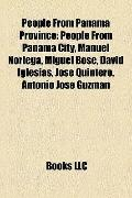 People from Panamá Province : People from Panama City, Manuel Noriega, Miguel Bosé, David Ig...
