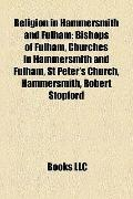 Religion in Hammersmith and Fulham : Bishops of Fulham, Churches in Hammersmith and Fulham, ...