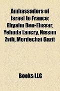 Ambassadors of Israel to France : Eliyahu Ben-Elissar, Yehuda Lancry, Nissim Zvili, Mordecha...