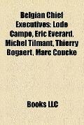 Belgian Chief Executives : Lode Campo, Eric Everard, Michel Tilmant, Thierry Bogaert, Marc C...